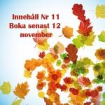 Innehåll Nr 11 2013, Boka senast 12/11